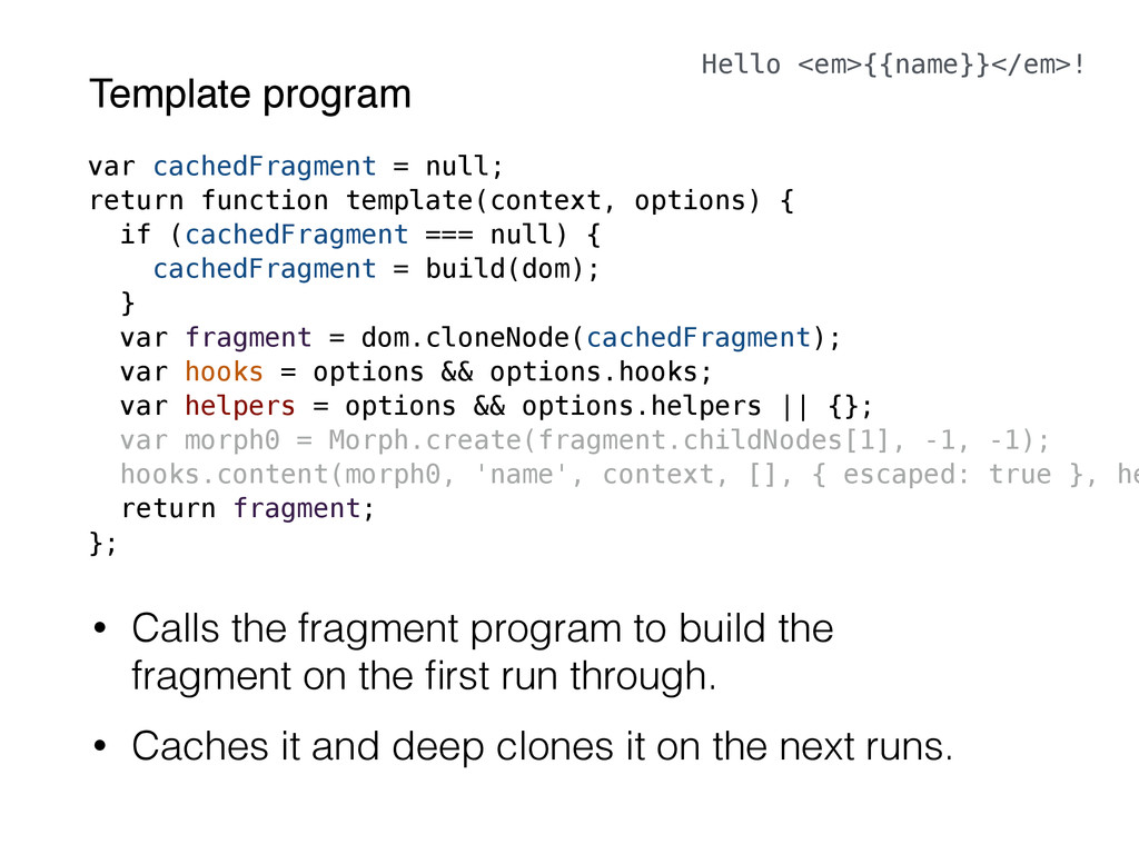 var cachedFragment = null; return function temp...
