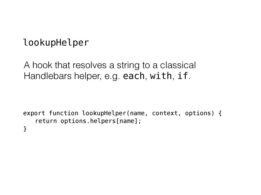 export function lookupHelper(name, context, opt...
