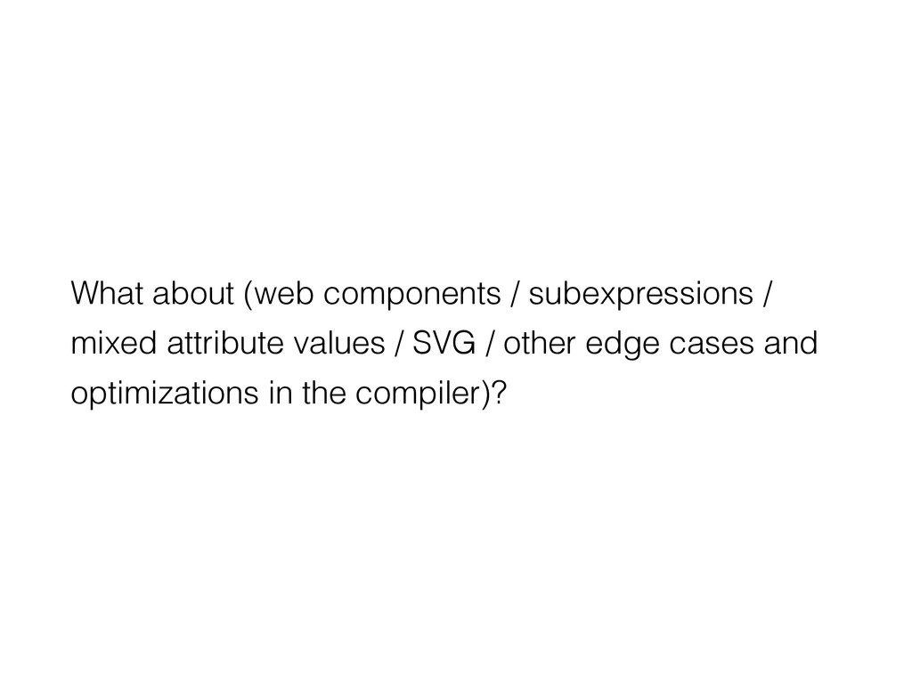 What about (web components / subexpressions / m...