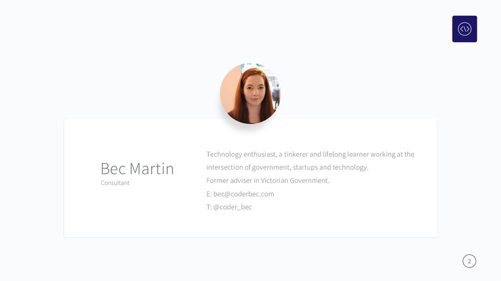 2 Bec Martin Technology enthusiast, a tinkerer ...