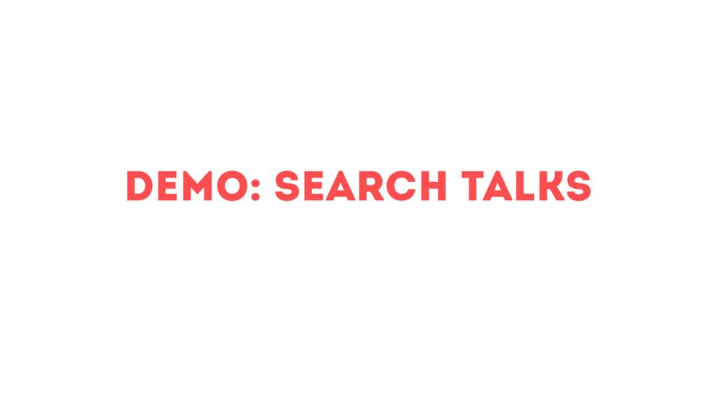 demo: search Talks