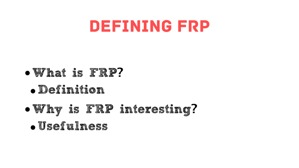 defining FRP • What is FRP? • Definition • Why ...