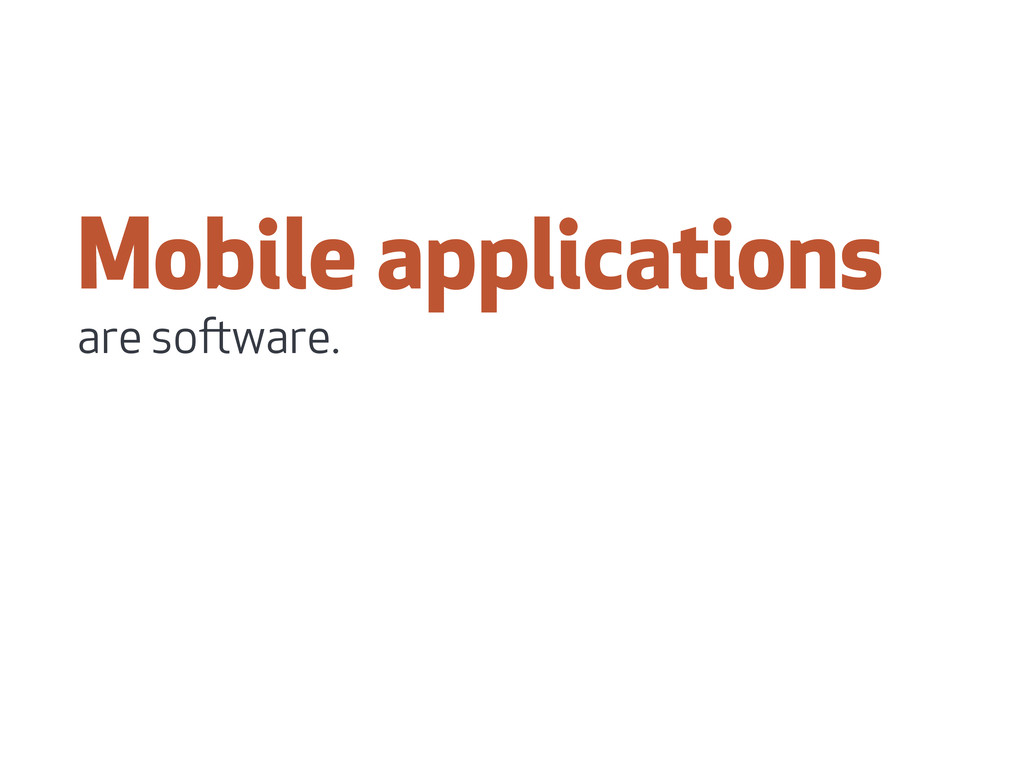 Mobile applications are soware.