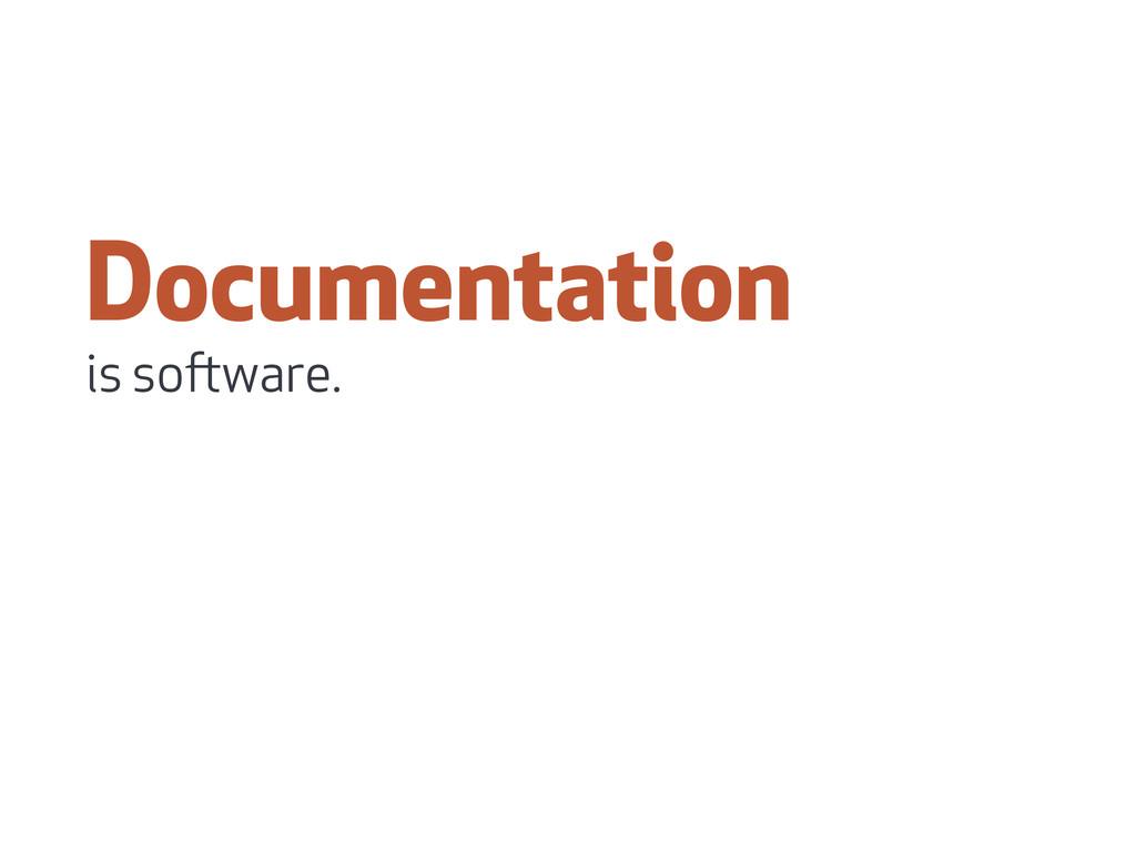 Documentation is soware.