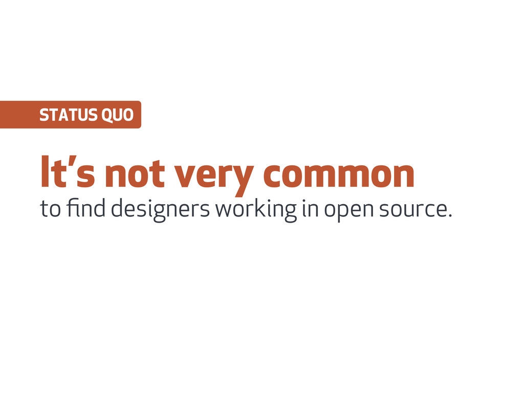 It's not very common to find designers working i...