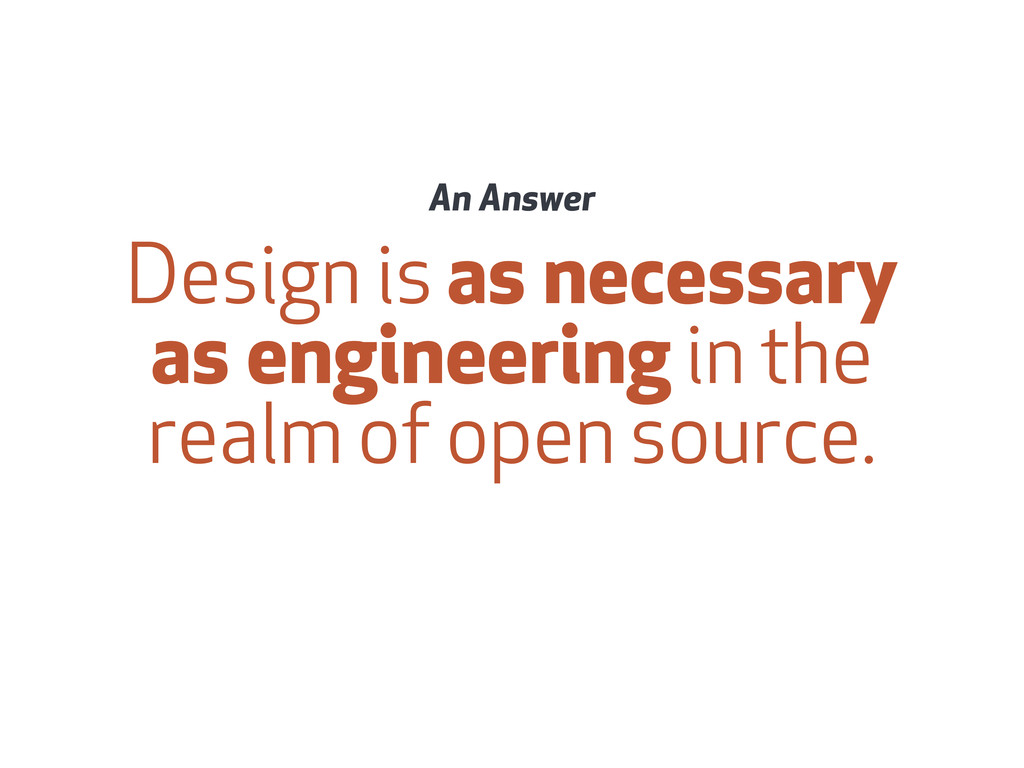 Design is as necessary as engineering in the re...
