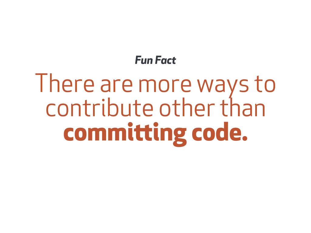 There are more ways to contribute other than co...