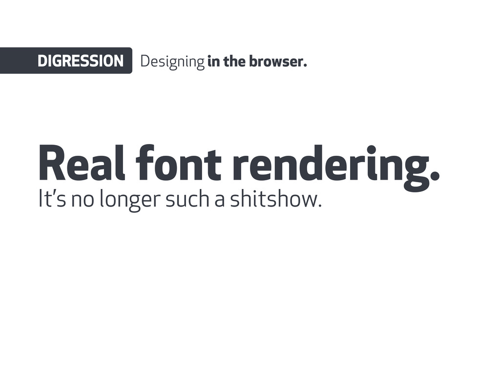 Real font rendering. DIGRESSION Designing in th...