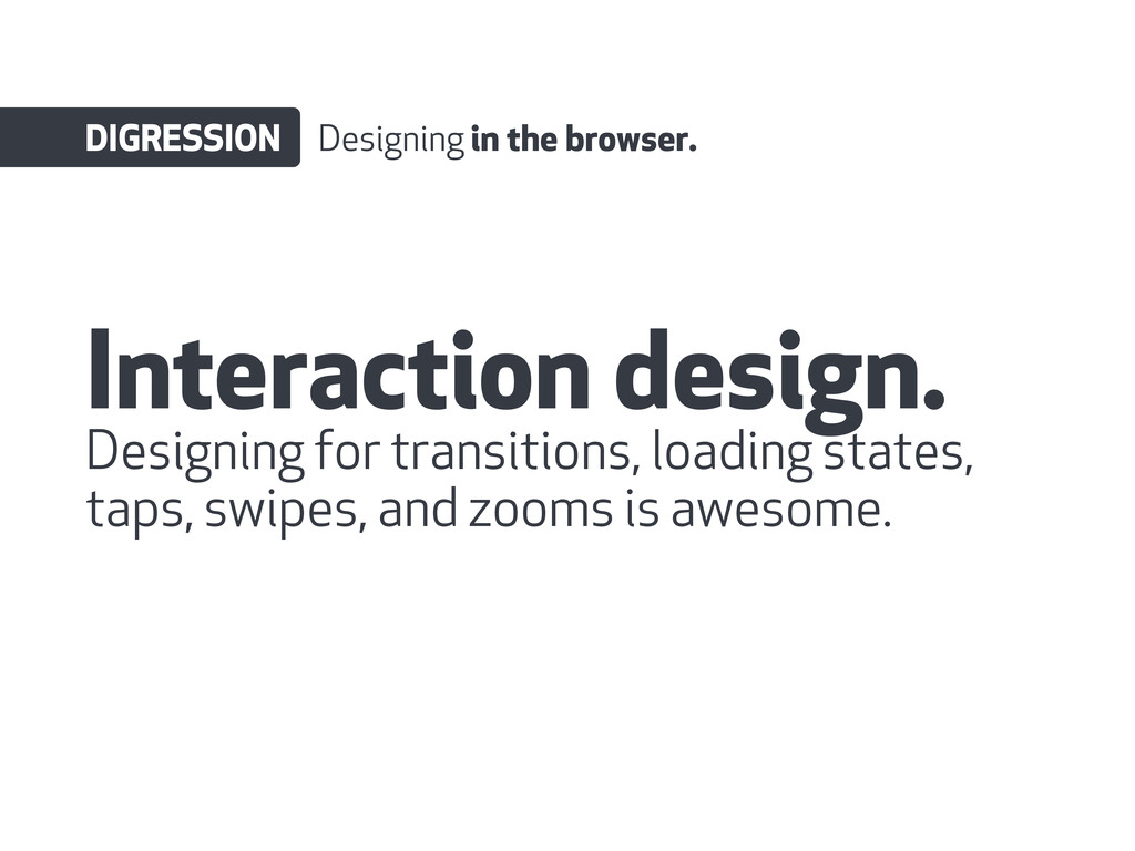 Interaction design. DIGRESSION Designing in the...
