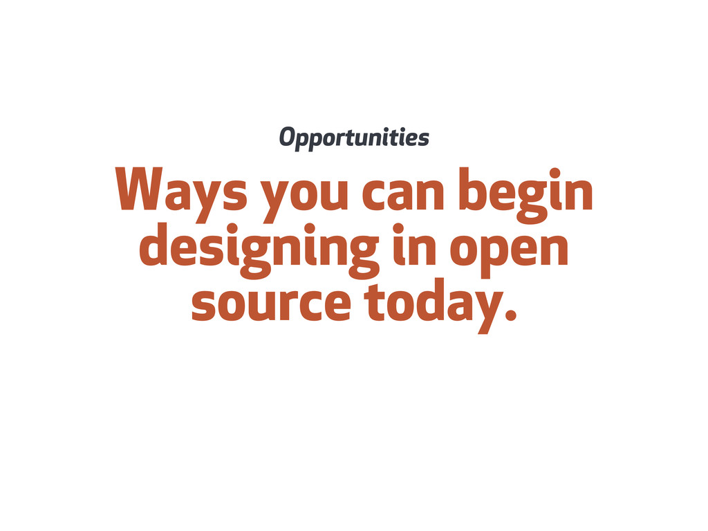 Ways you can begin designing in open source tod...