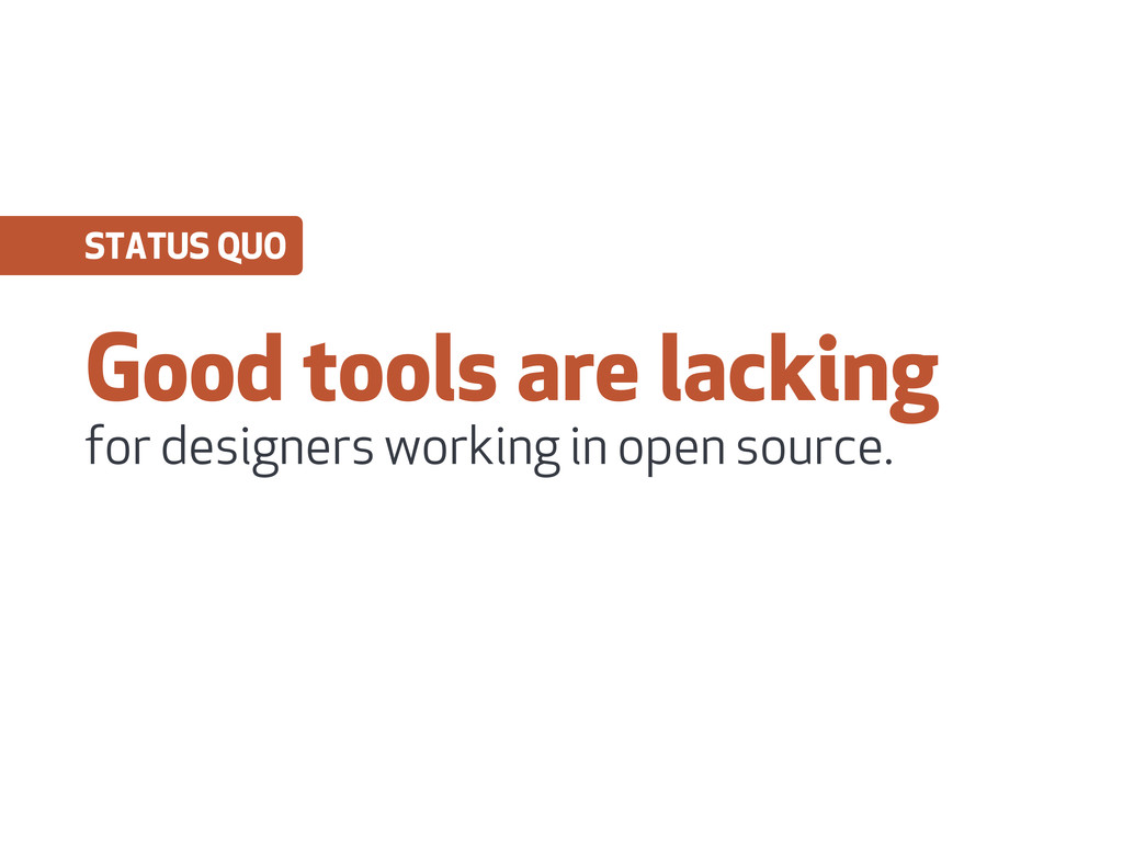 Good tools are lacking for designers working in...