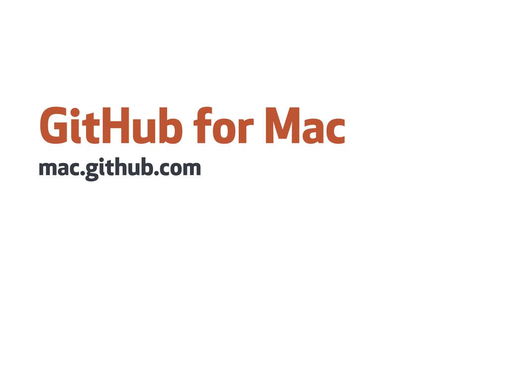GitHub for Mac mac.github.com