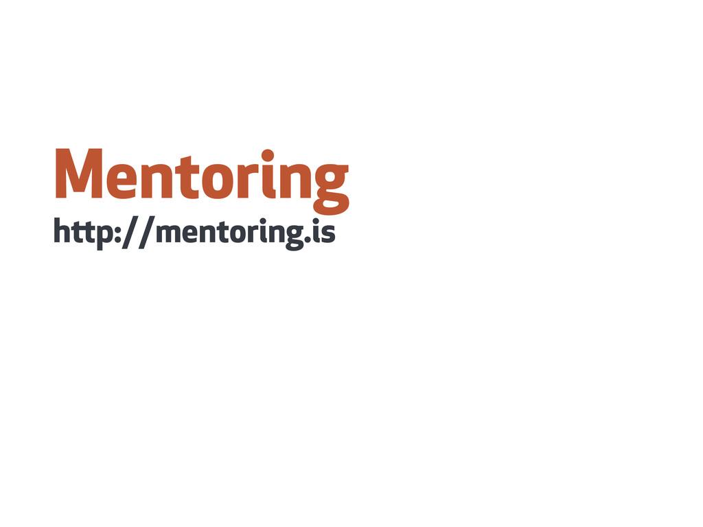 Mentoring hp://mentoring.is