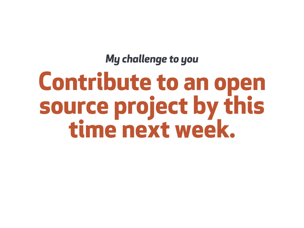 Contribute to an open source project by this ti...