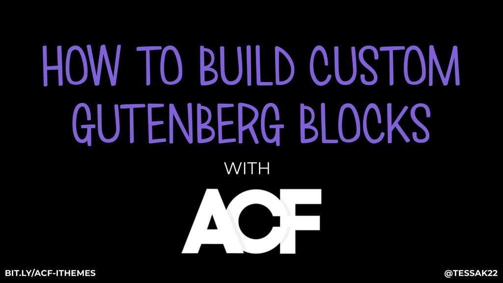HOW TO BUILD CUSTOM GUTENBERG BLOCKS WITH @TESS...