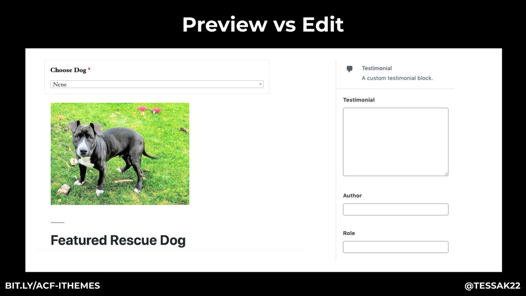 Preview vs Edit @TESSAK22 BIT.LY/ACF-ITHEMES