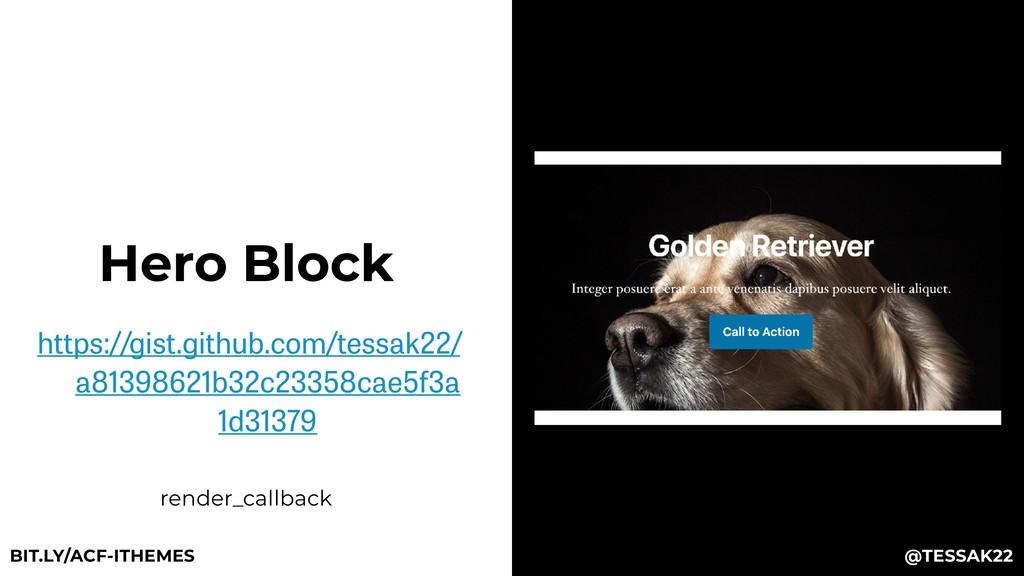 Hero Block https://gist.github.com/tessak22/ a8...