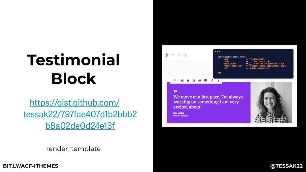 Testimonial Block https://gist.github.com/ tess...