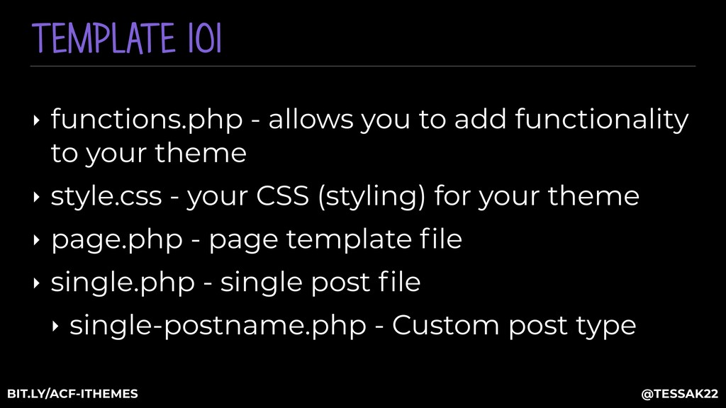 TEMPLATE 101 ‣ functions.php - allows you to ad...