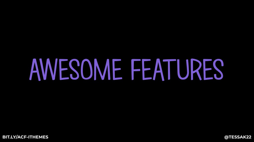 AWESOME FEATURES @TESSAK22 BIT.LY/ACF-ITHEMES @...