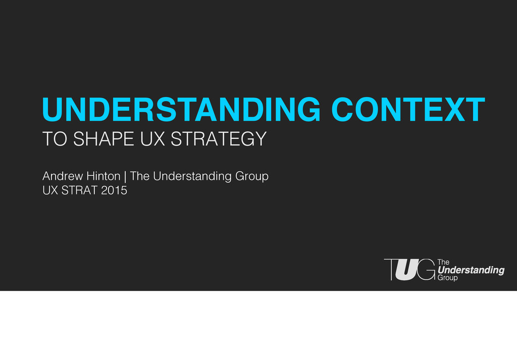 TO SHAPE UX STRATEGY Andrew Hinton | The Unders...