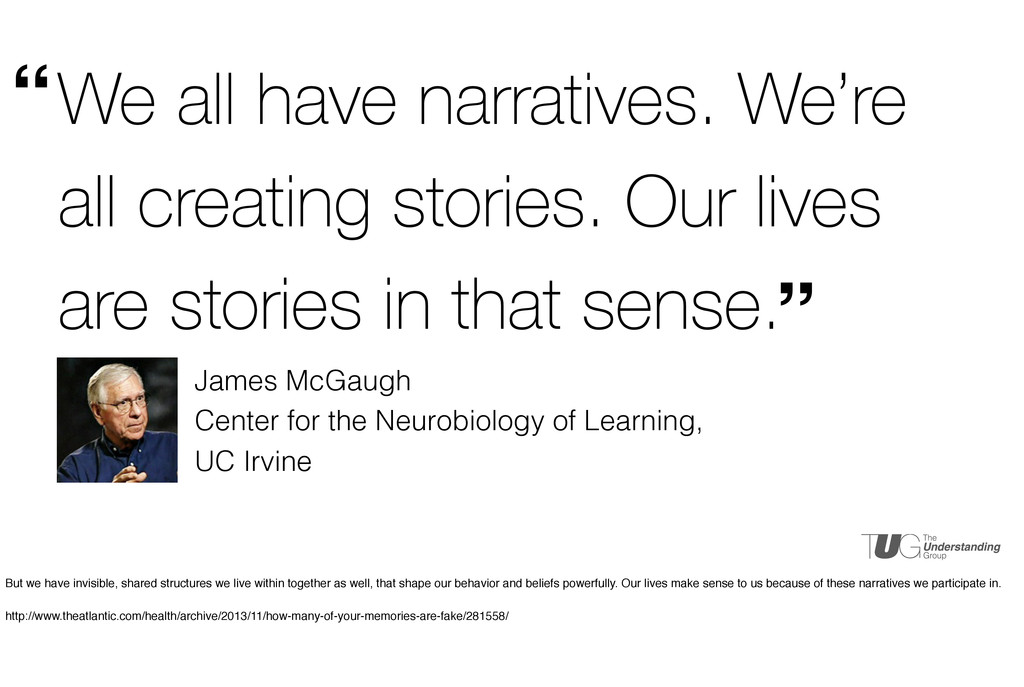 We all have narratives. We're all creating stor...