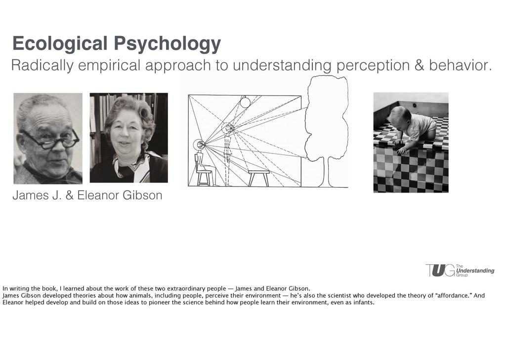 Ecological Psychology James J. & Eleanor Gibson...