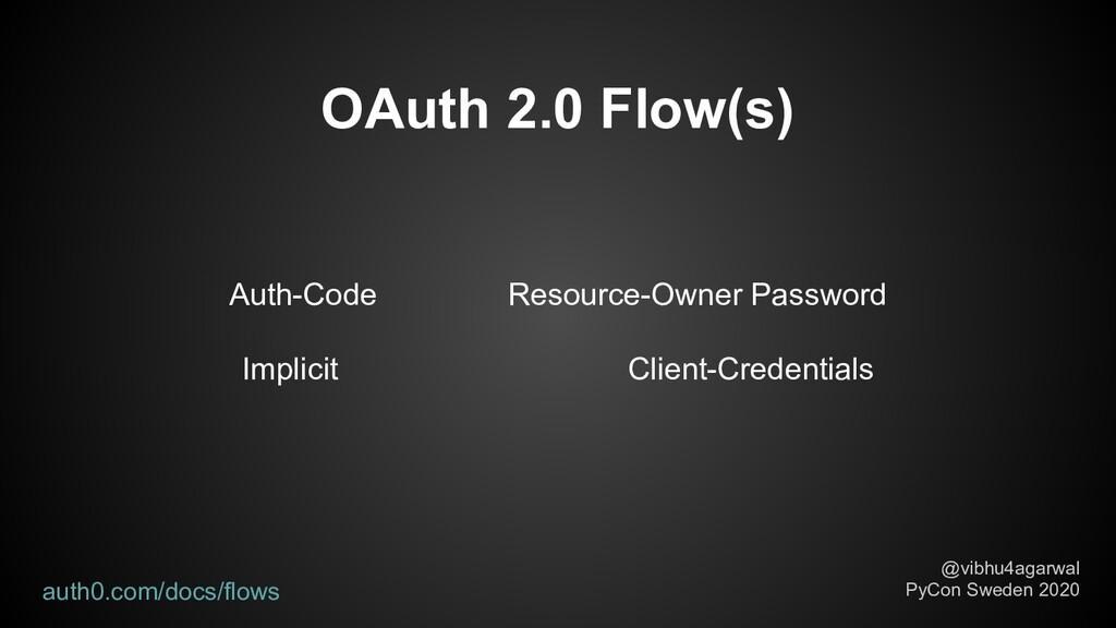 OAuth 2.0 Flow(s) @vibhu4agarwal PyCon Sweden 2...
