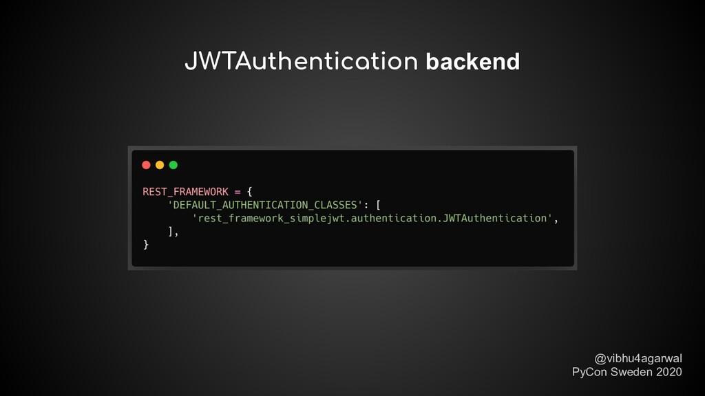 JWTAuthentication backend @vibhu4agarwal PyCon ...
