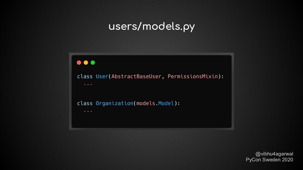 users/models.py @vibhu4agarwal PyCon Sweden 2020