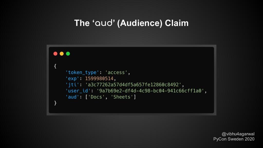 The 'aud' (Audience) Claim @vibhu4agarwal PyCon...
