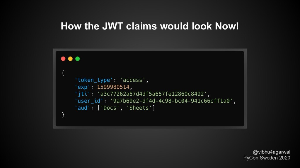 How the JWT claims would look Now! @vibhu4agarw...