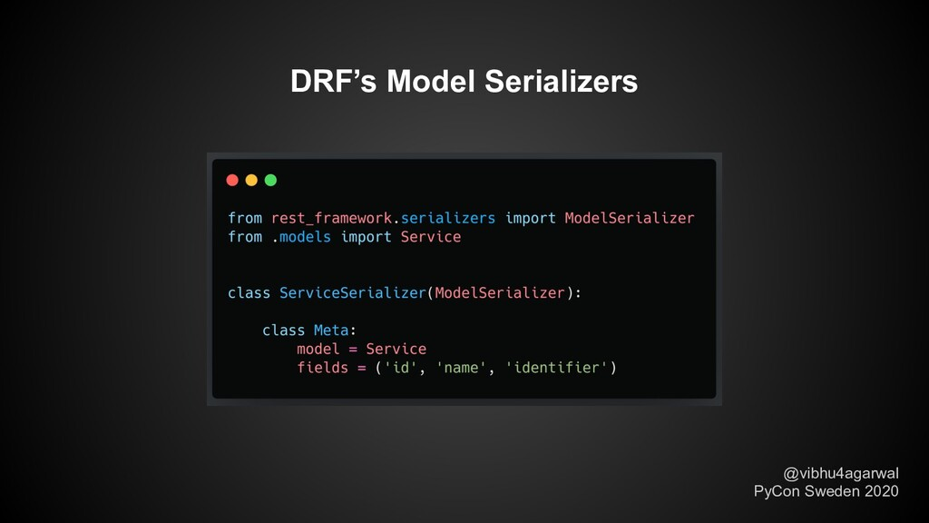 DRF's Model Serializers @vibhu4agarwal PyCon Sw...