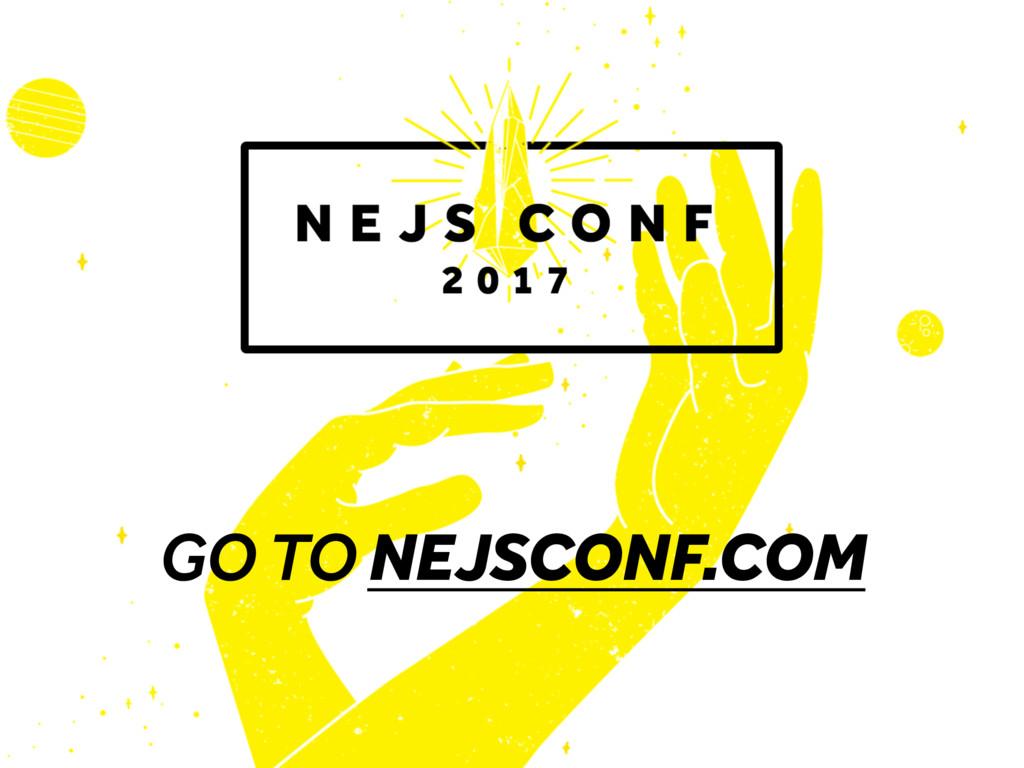 GO TO NEJSCONF.COM