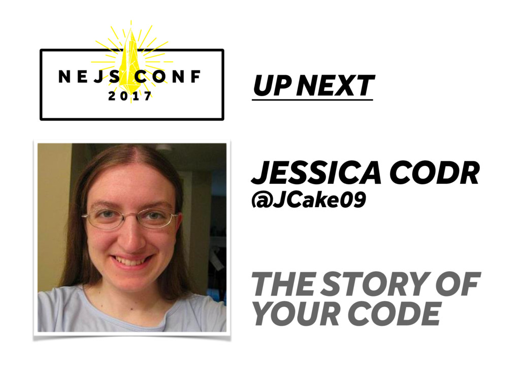 UP NEXT JESSICA CODR @JCake09 THE STORY OF YOUR...