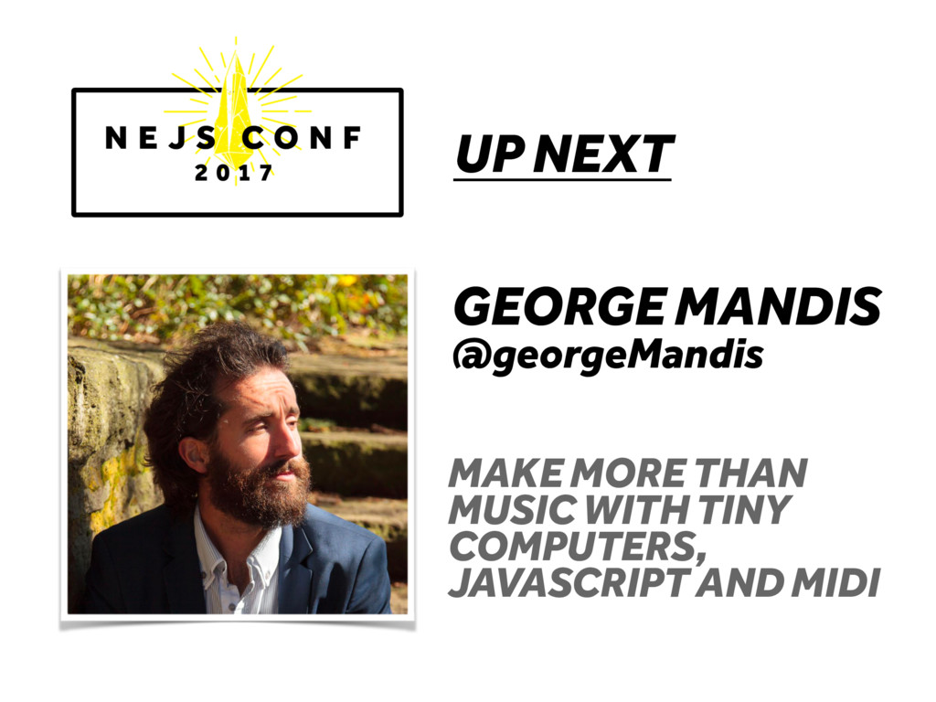 UP NEXT GEORGE MANDIS @georgeMandis MAKE MORE T...