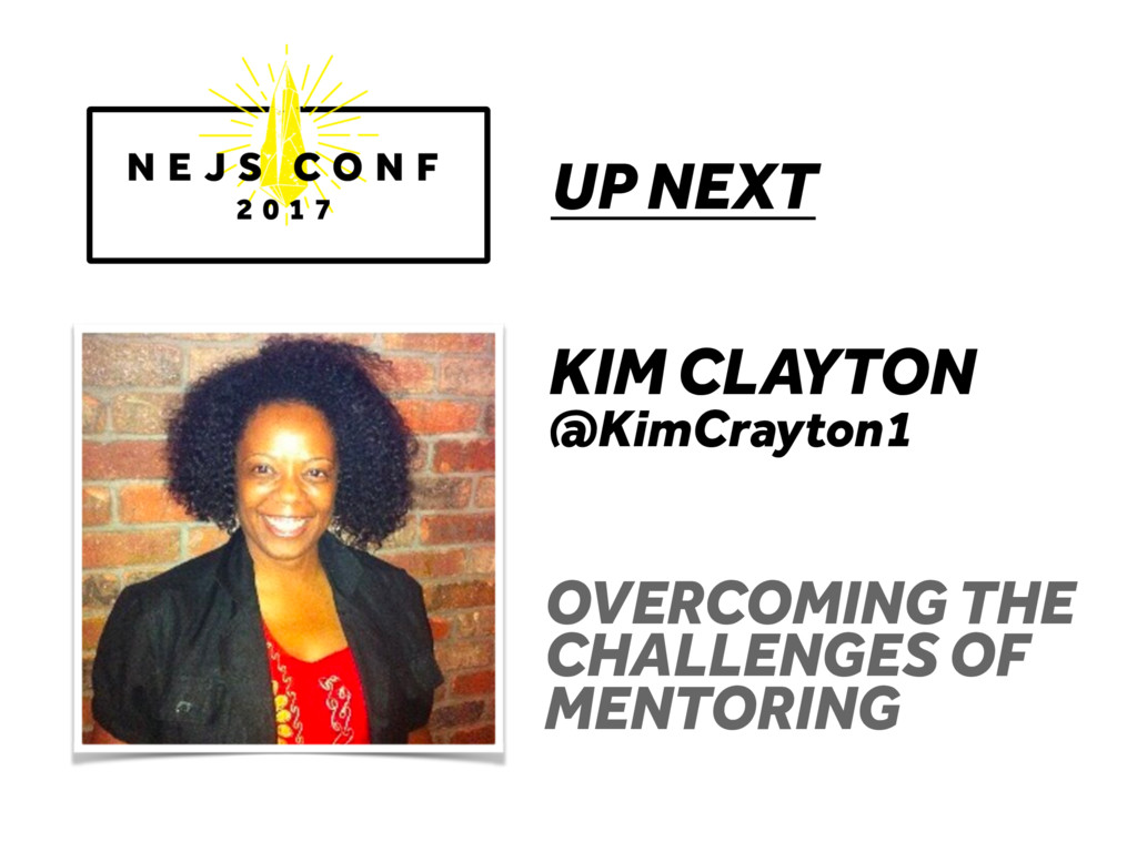 UP NEXT KIM CLAYTON @KimCrayton1 OVERCOMING THE...