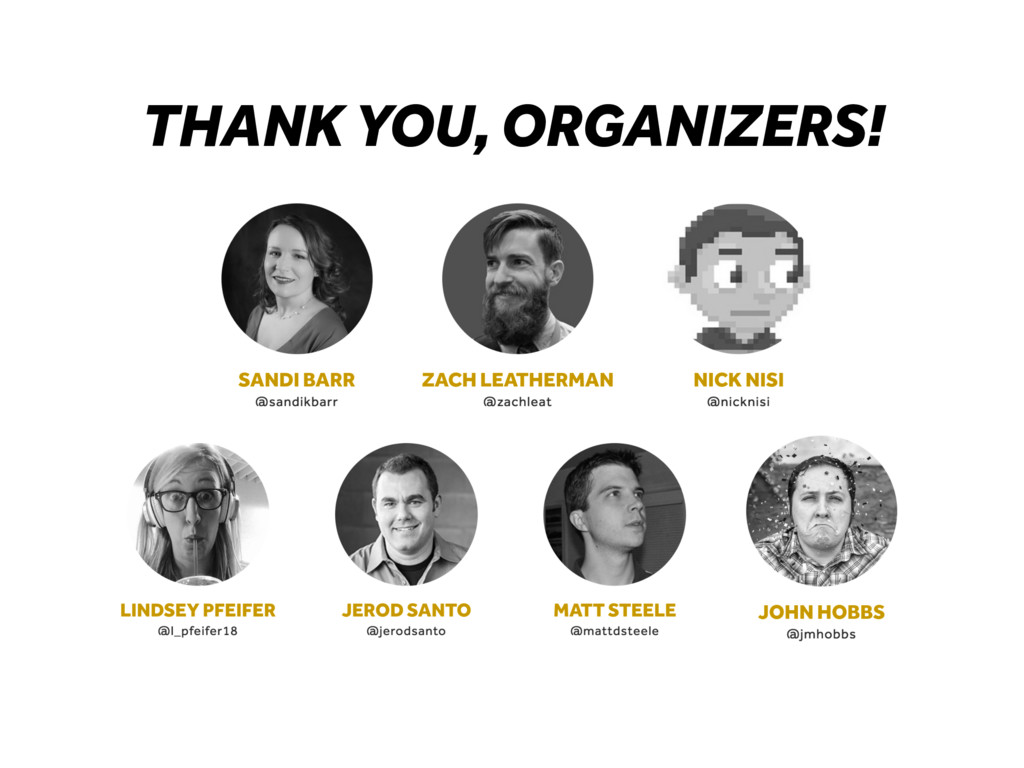 THANK YOU, ORGANIZERS!