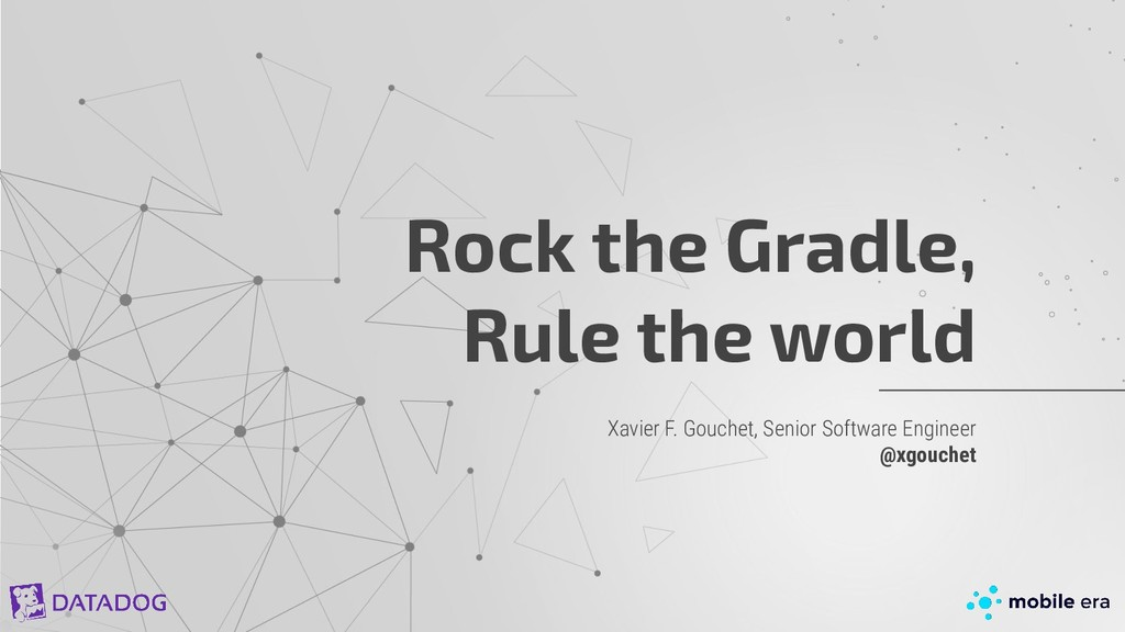 Xavier F. Gouchet, Senior Software Engineer @xg...