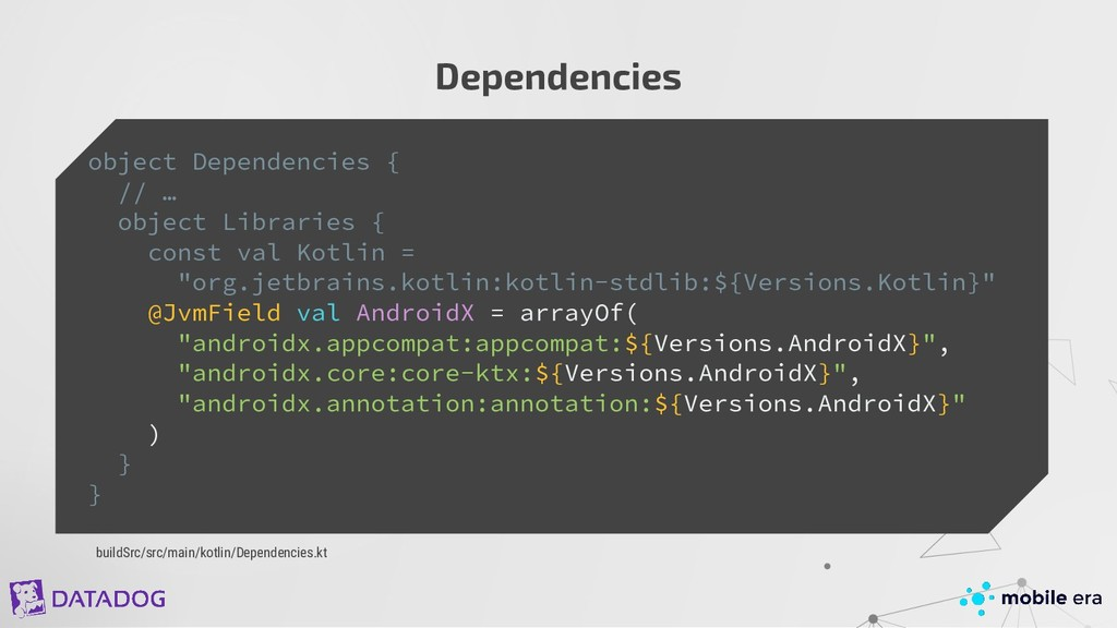 object Dependencies { // … object Libraries { c...