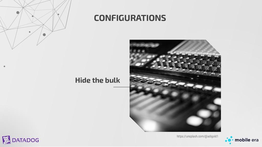 CONFIGURATIONS Hide the bulk https://unsplash.c...