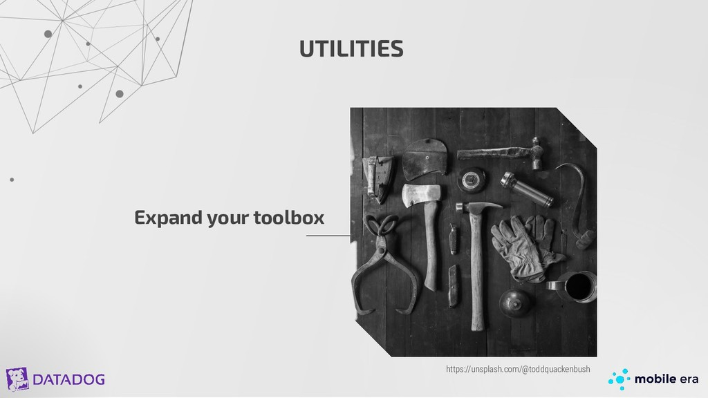 UTILITIES Expand your toolbox https://unsplash....