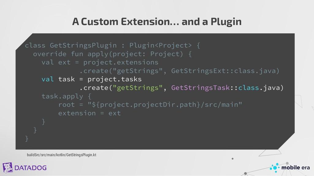 A Custom Extension… and a Plugin class GetStrin...