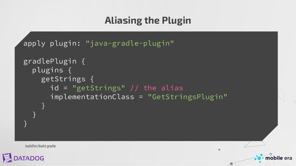 "Aliasing the Plugin apply plugin: ""java-gradle-..."