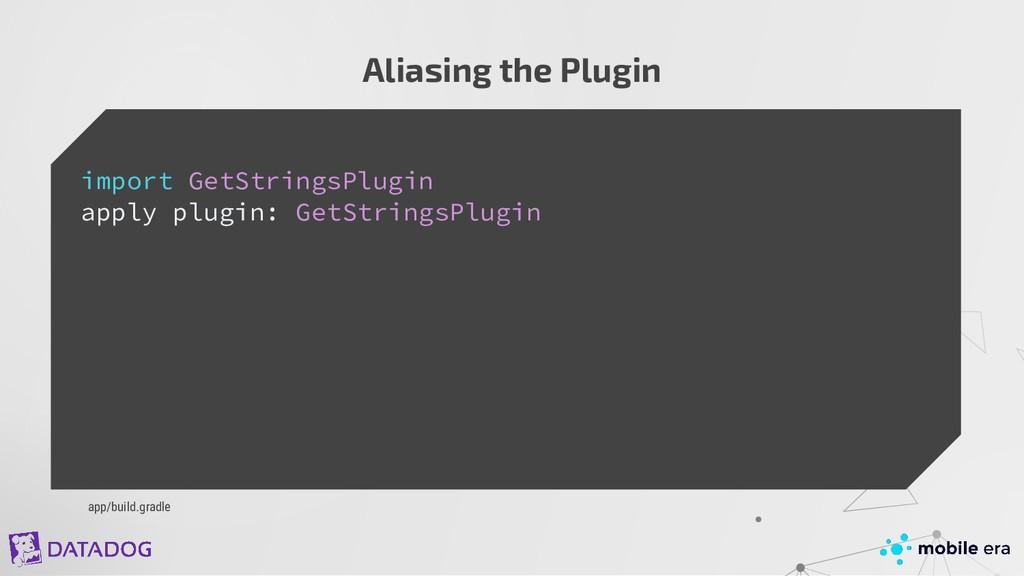 Aliasing the Plugin import GetStringsPlugin app...