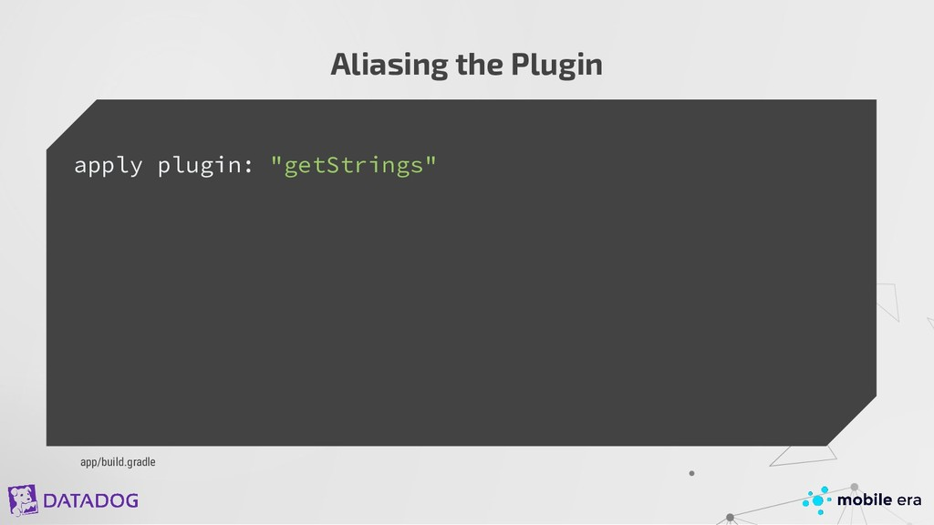 "Aliasing the Plugin apply plugin: ""getStrings"" ..."