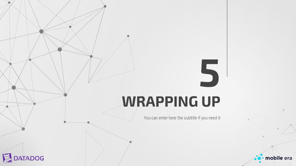 WRAPPING UP 5 You can enter here the subtitle i...