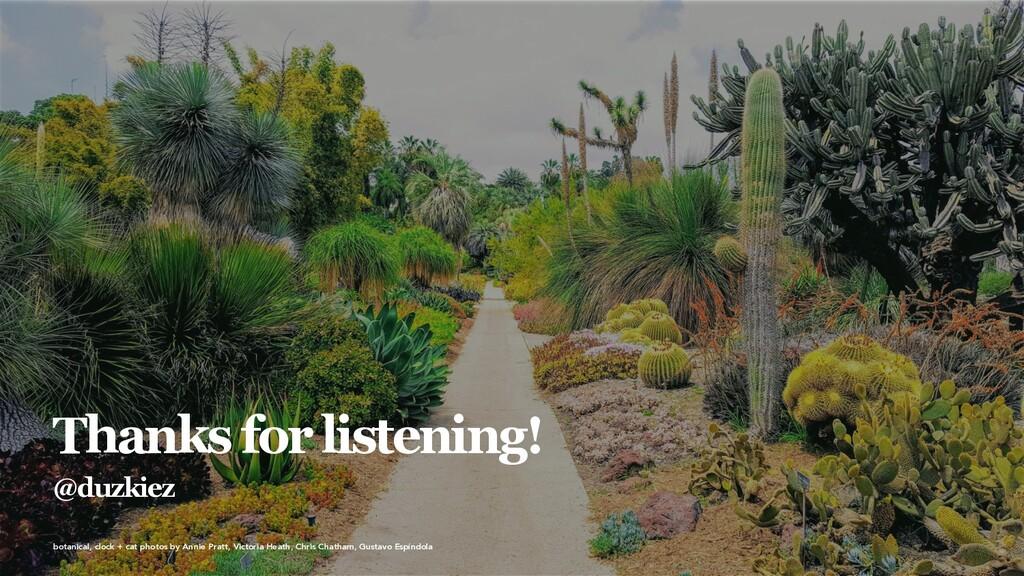 @ duzkiez Thanks for listening! @duzkiez botani...