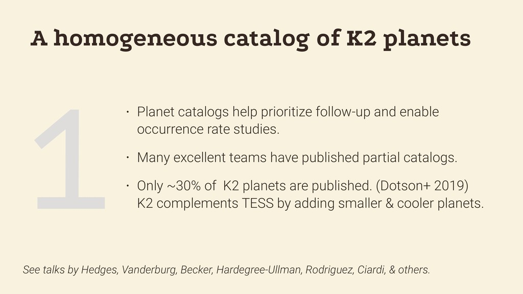 1 A homogeneous catalog of K2 planets • Planet ...