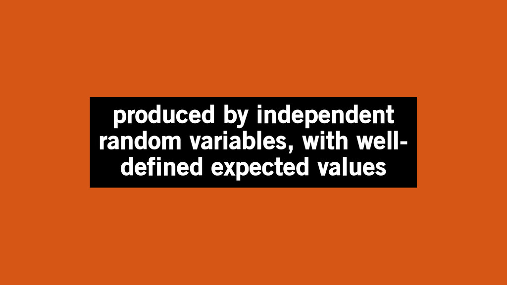 produced by independent random variables, with ...